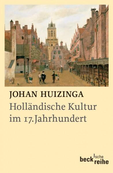 Huizinga . HOLLÄNDISCHE KULTUR IM 17. JAHRHUNDERT . Softcover