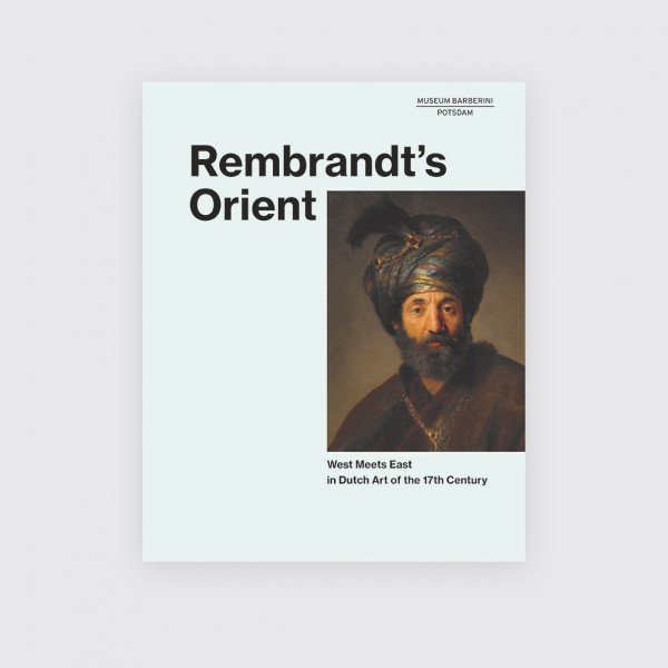 REMBRANDT'S ORIENT . Katalog . Englisch