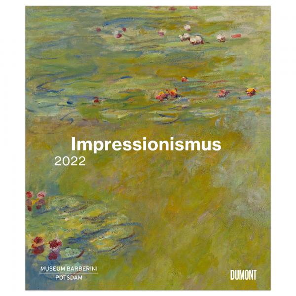 Kalender 2022 . IMPRESSIONISMUS . MUSEUM BARBERINI