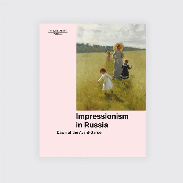 IMPRESSIONISM IN RUSSIA . Katalog . Englisch