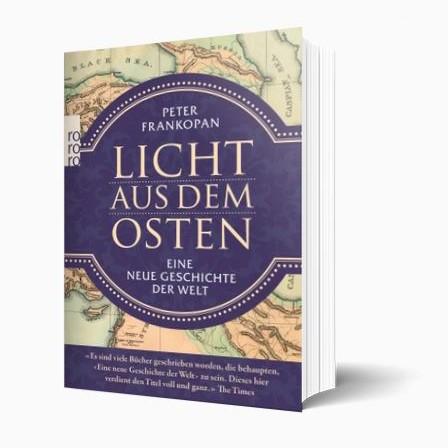Frankopan . LICHT AUS DEM OSTEN . Taschenbuch